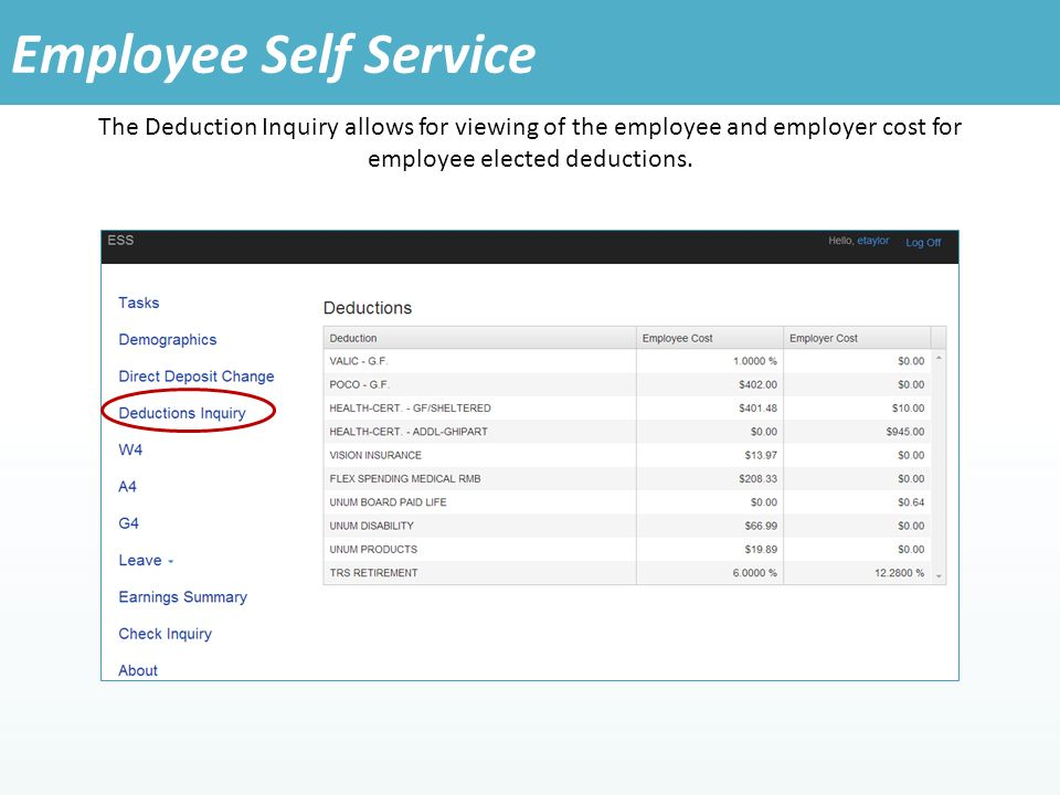 The Deduction Inquiry allows for viewing of the employee and employer cost for employee elected deductions.