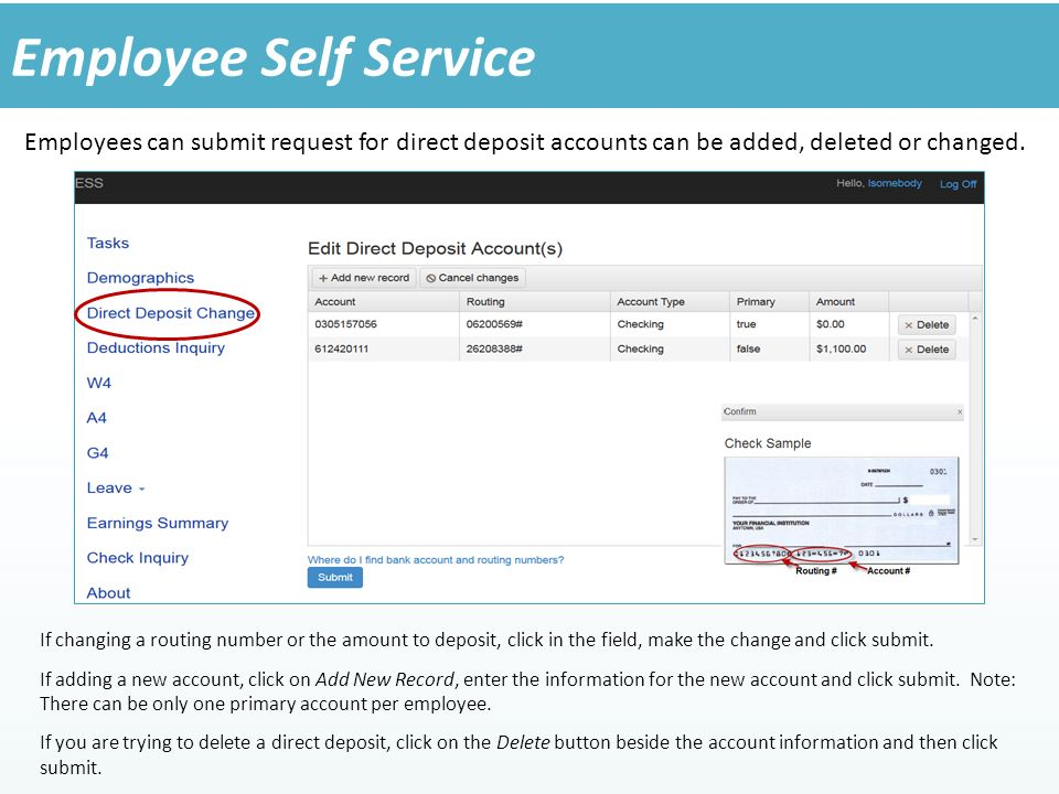 Employees can submit request for direct deposit accounts can be added, deleted or changed.
