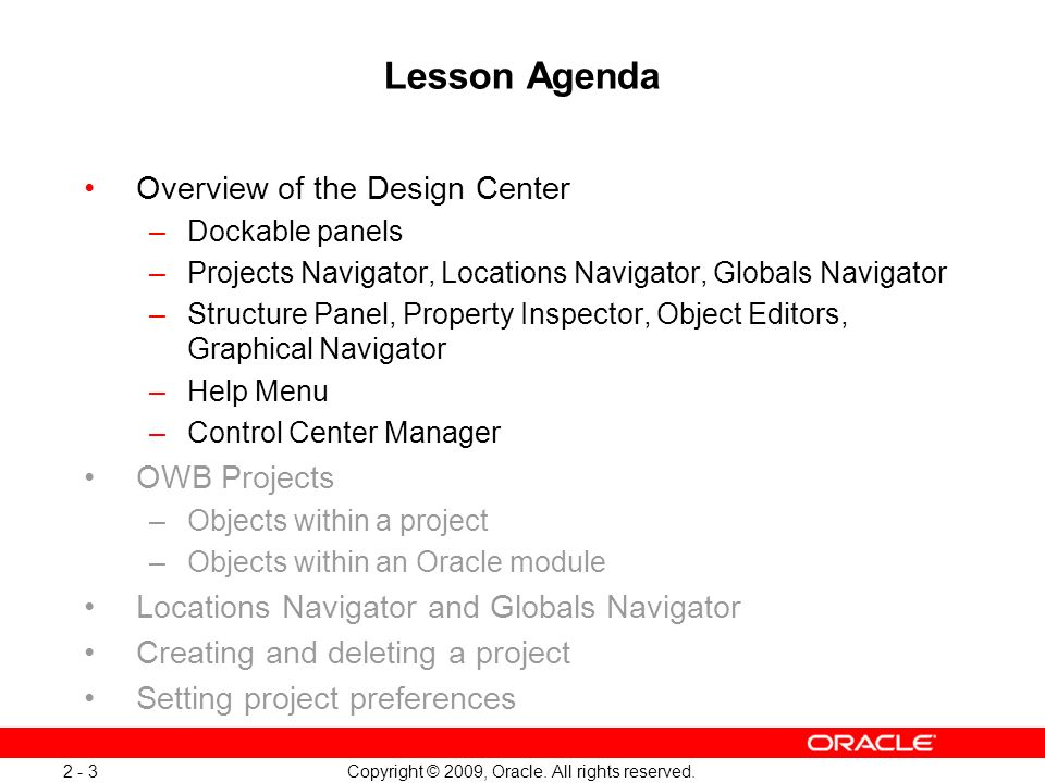 2 Copyright © 2009, Oracle  All rights reserved  Getting Started