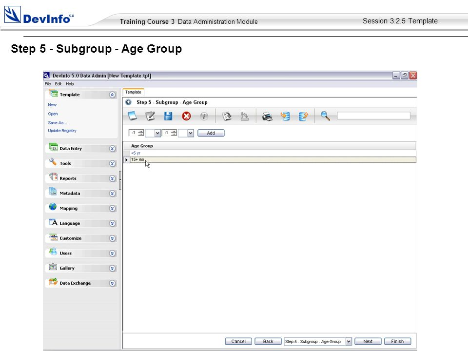 Training Course 2 User Module Training Course 3 Data Administration Module Step 5 - Subgroup - Age Group Session Template