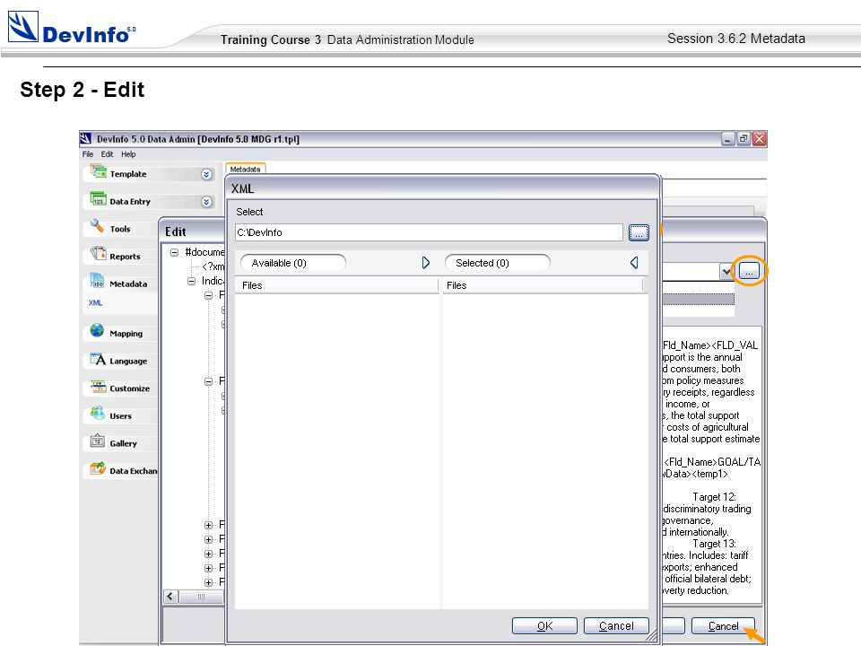 Training Course 2 User Module Training Course 3 Data Administration Module Step 2 - Edit Session Metadata