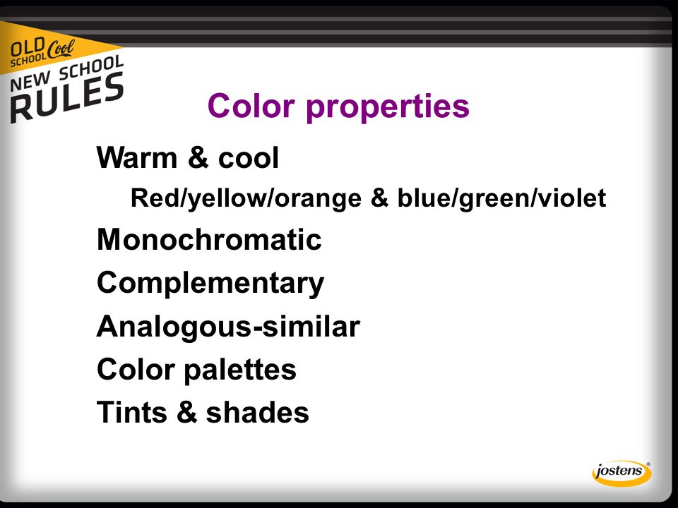 Color properties Warm & cool Red/yellow/orange & blue/green/violet Monochromatic Complementary Analogous-similar Color palettes Tints & shades