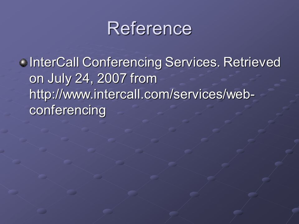 Reference InterCall Conferencing Services.