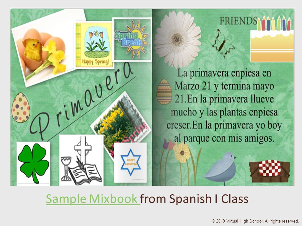 © 2010 Virtual High School. All rights reserved. Sample Mixbook Sample Mixbook from Spanish I Class