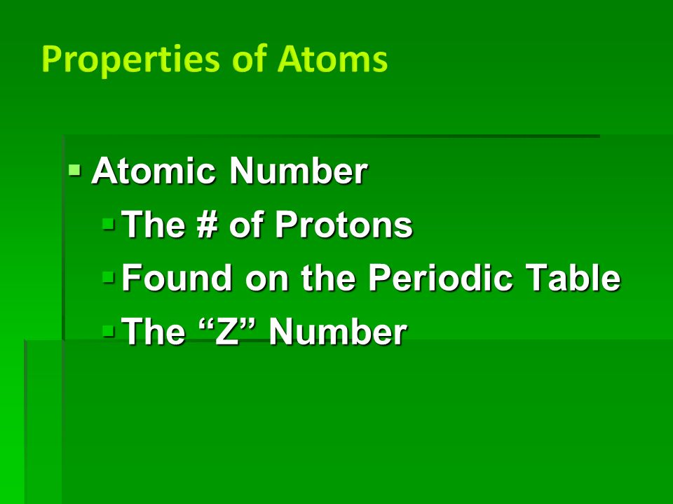  Atomic Number  The # of Protons  Found on the Periodic Table  The Z Number