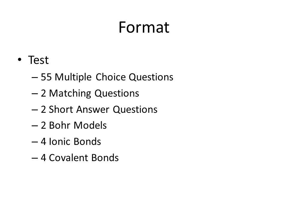 Test Review  Format Test – 55 Multiple Choice Questions – 2 Matching