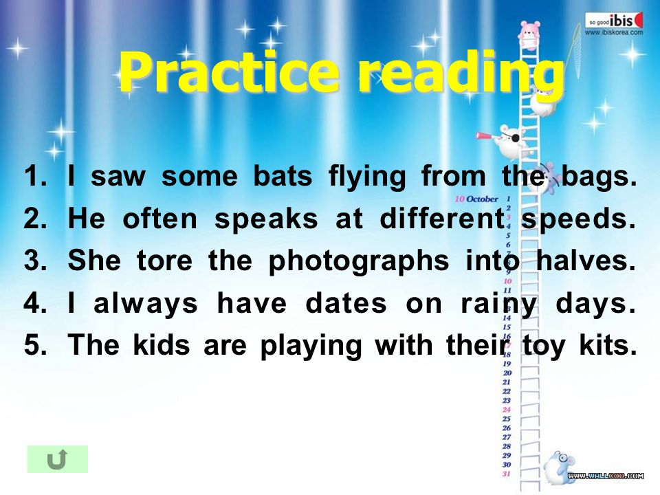 Practice reading 1.I saw some bats flying from the bags.