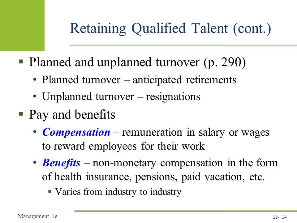 Management 1e Retaining Qualified Talent (cont.)  Planned and unplanned turnover (p.