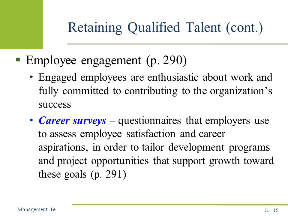 Management 1e Retaining Qualified Talent (cont.)  Employee engagement (p.