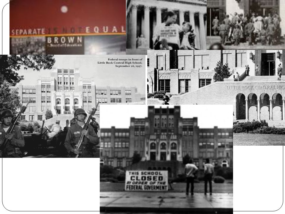 Brown v. Board of Education 1954 *The Supreme Court declared a state law unconstitutional.