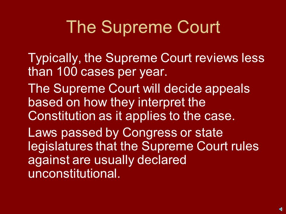The Judicial Branch The next court, the appellate court, may review the case and decide if the judge at the district court applied the law correctly.
