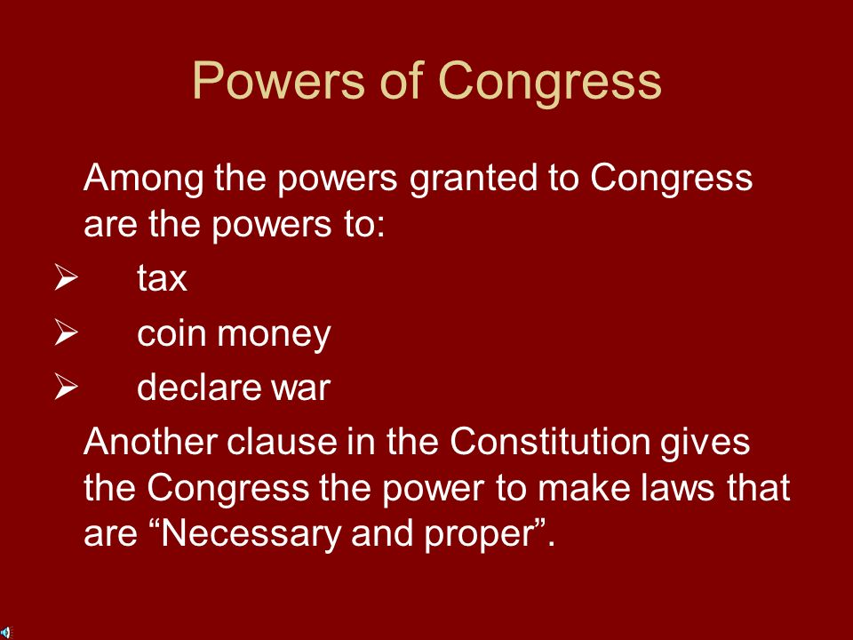 Powers of Congress The main function of the Congress is to propose, debate, and approve bills.