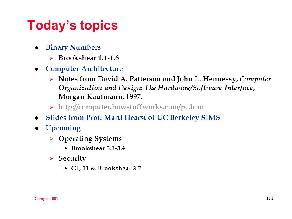 Compsci Today S Topics L Binary Numbers Brookshear L Computer Architecture Notes From David A Patterson And John L Hennessy Computer Ppt Download
