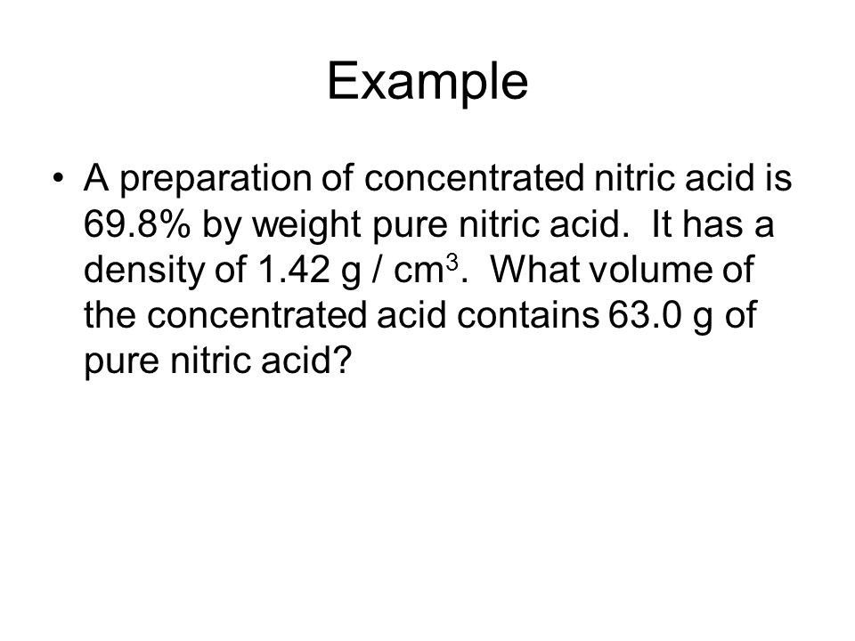 Example A preparation of concentrated nitric acid is 69.8% by weight pure nitric acid.