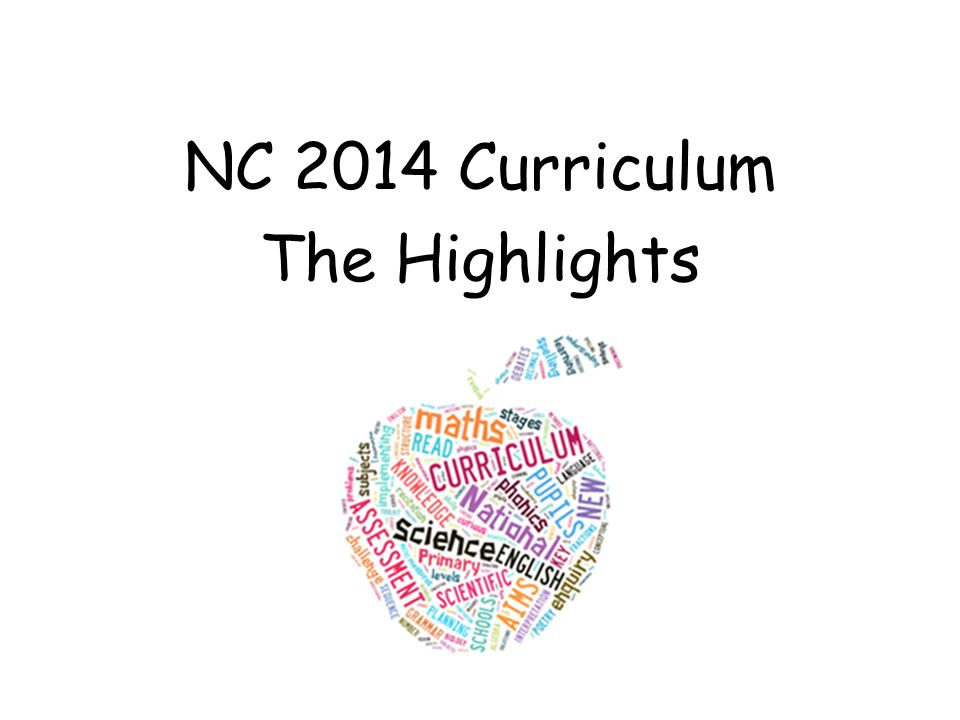 NC 2014 Curriculum The Highlights