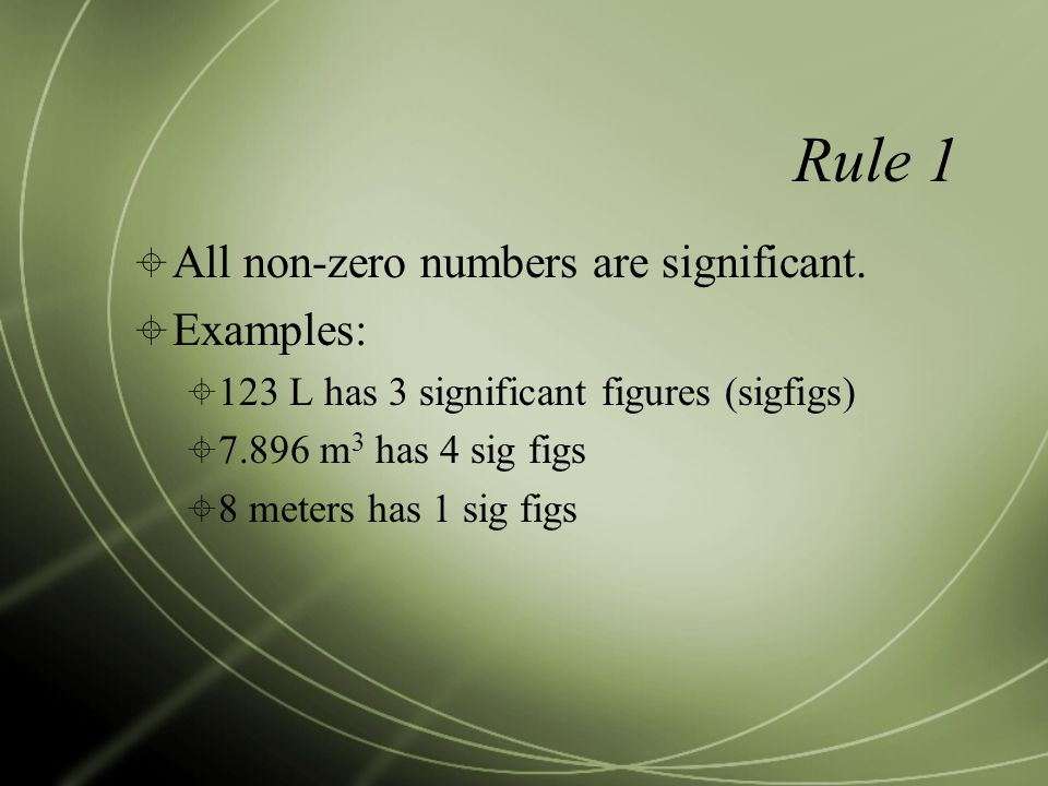 Rule 1  All non-zero numbers are significant.