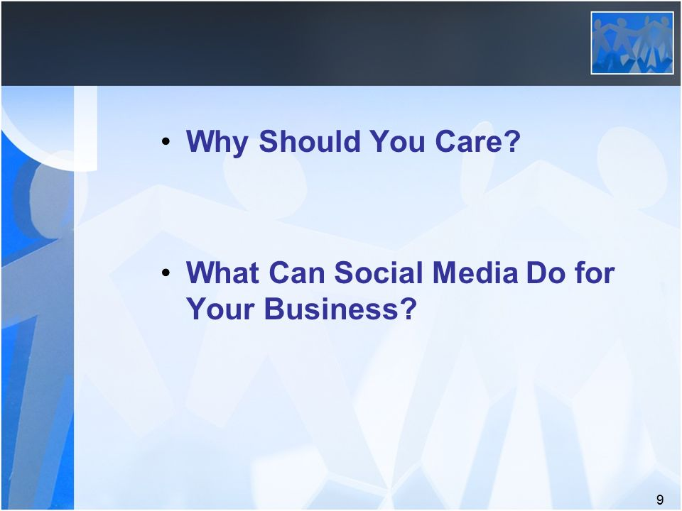 Why Should You Care What Can Social Media Do for Your Business 9