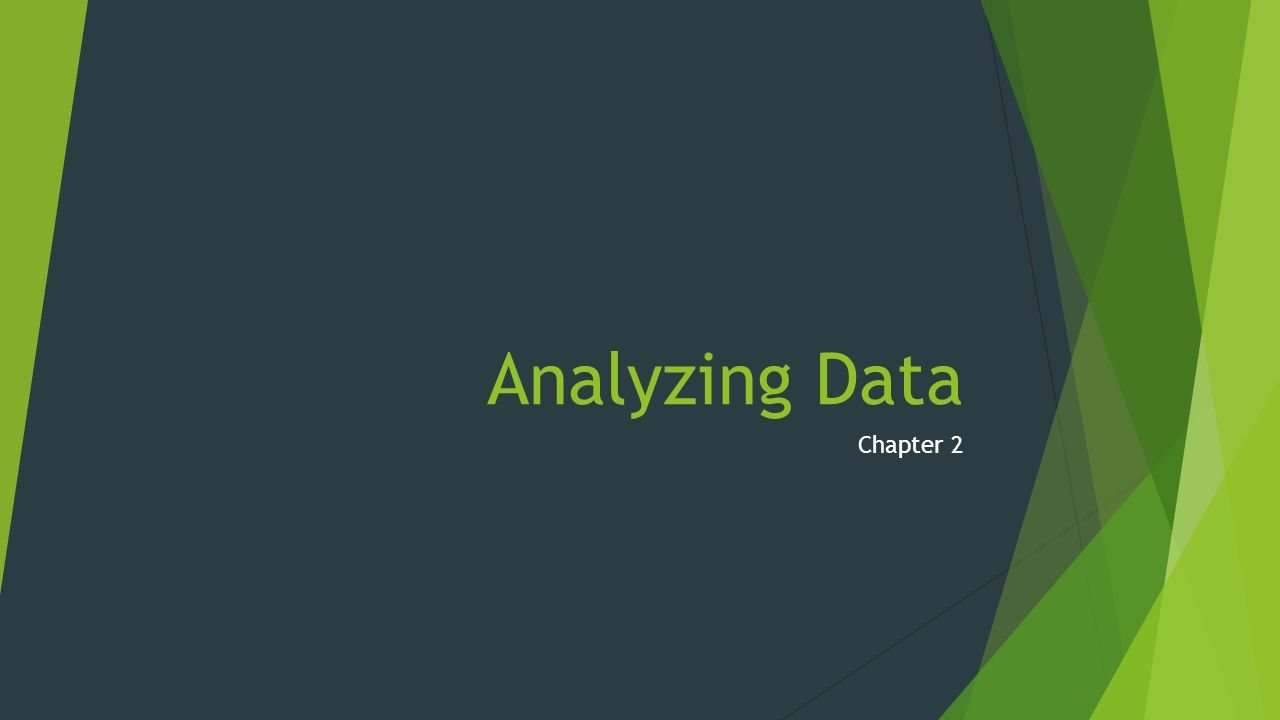Analyzing Data Chapter 2