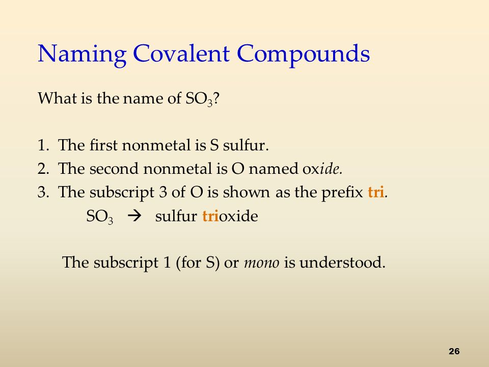 Naming Covalent Compounds What is the name of SO 3 .