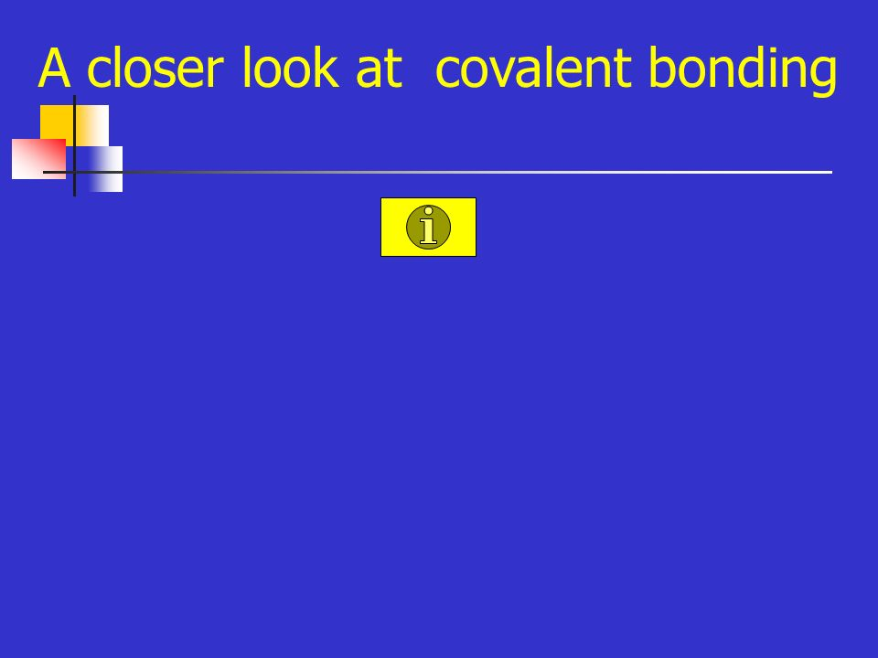 A closer look at covalent bonding