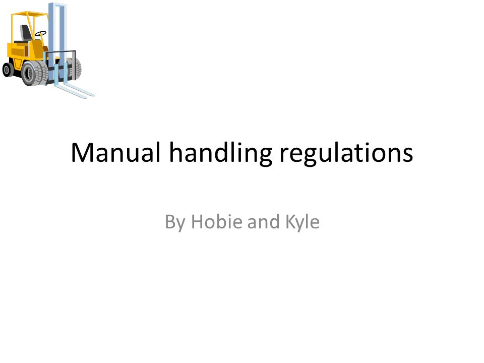 manual handling regulations by hobie and kyle musculoskeletal rh slideplayer com msd moving and handling MSDS Sheets