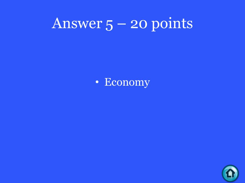 Answer 5 – 20 points Economy