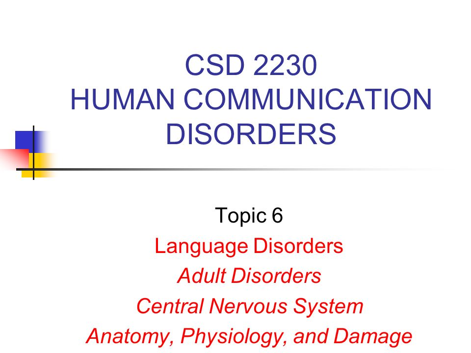 CSD 2230 HUMAN COMMUNICATION DISORDERS Topic 6 Language Disorders ...