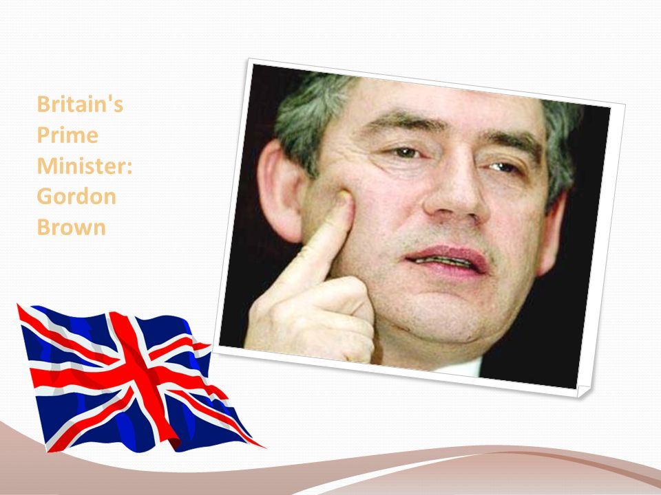 Britain s Prime Minister: Gordon Brown