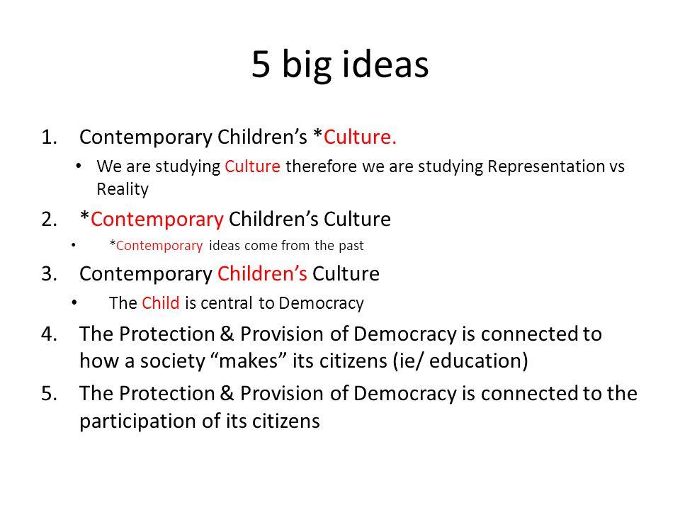 The Child as Citizen. 5 big ideas 1.Contemporary Children\u0027s