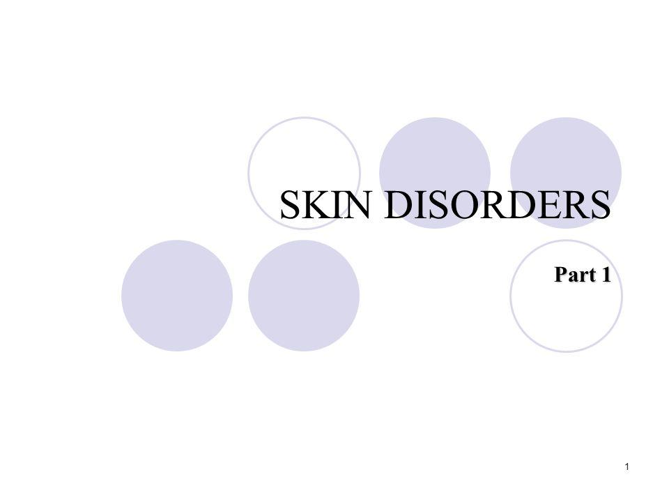 1 1 SKIN DISORDERS Part 1