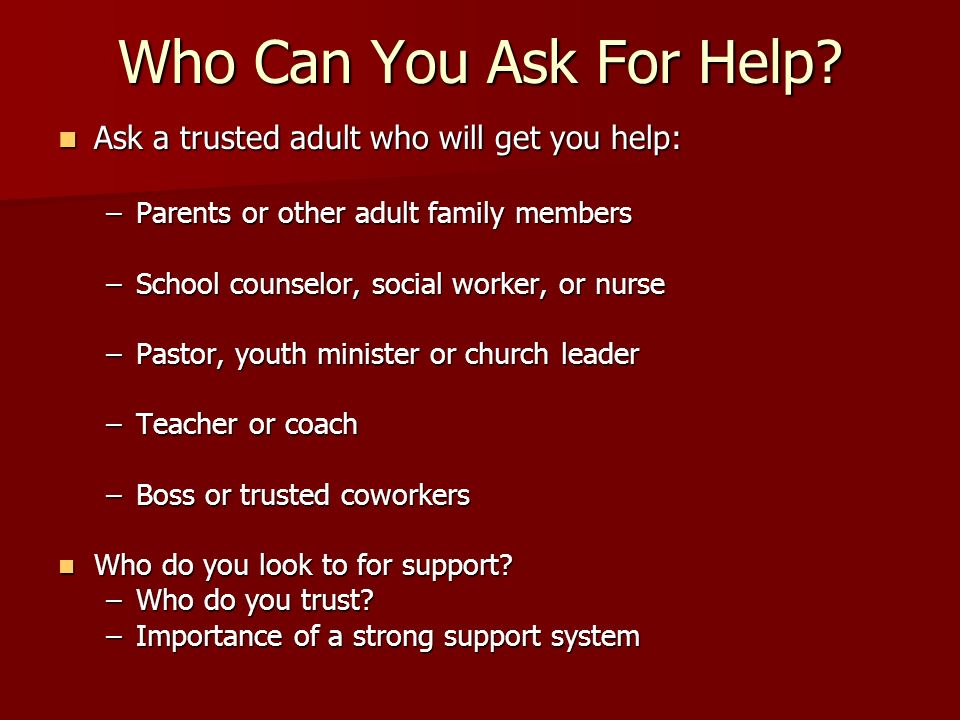 Who Can You Ask For Help.