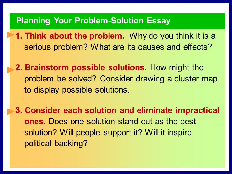 Writing Your Problem-Solution Essay 1 Prewriting Man is a problem-solving animal...
