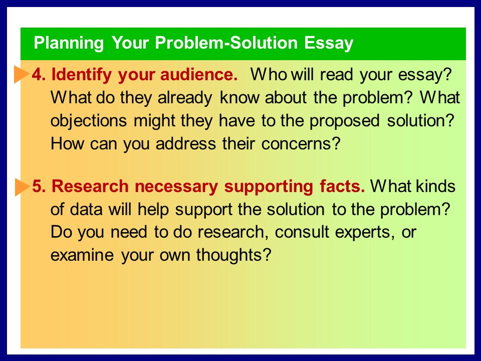 Planning Your Problem-Solution Essay 1. Think about the problem.