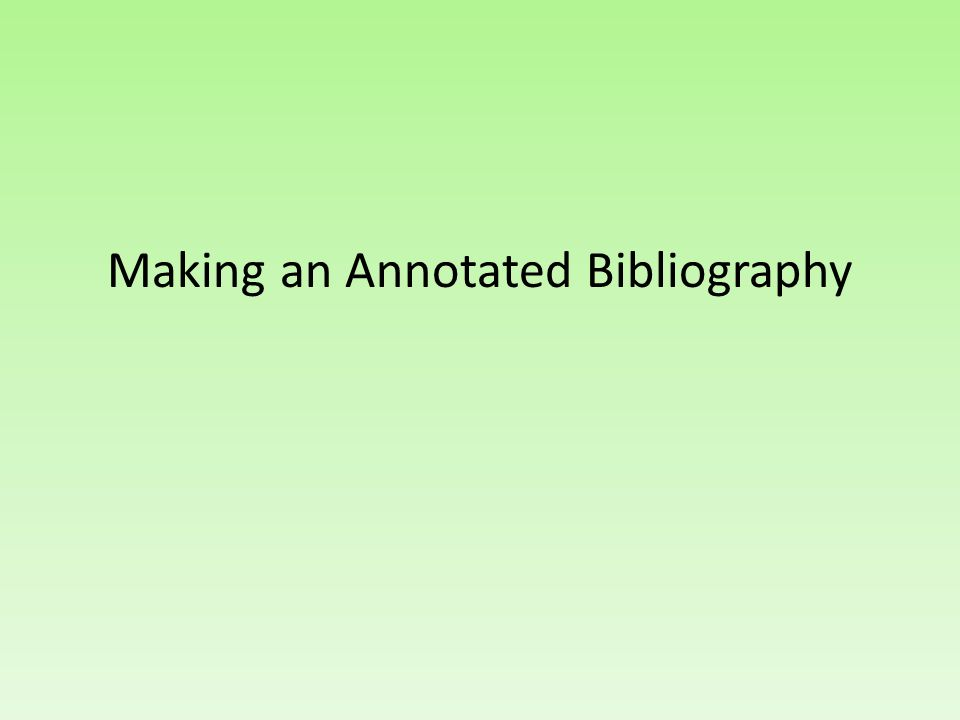 Making an Annotated Bibliography