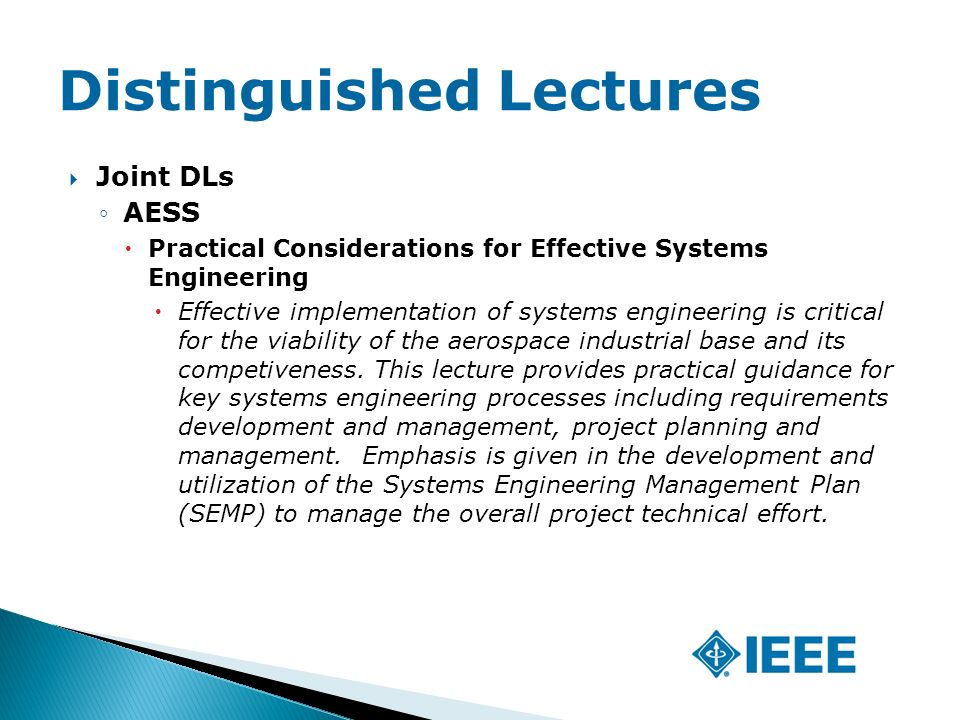  Joint DLs ◦AESS  Practical Considerations for Effective Systems Engineering  Effective implementation of systems engineering is critical for the viability of the aerospace industrial base and its competiveness.