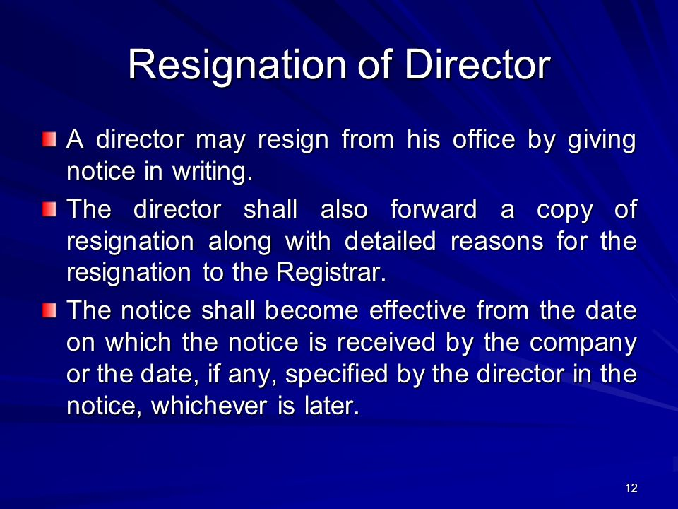 Resignation of Director A director may resign from his office by giving notice in writing.