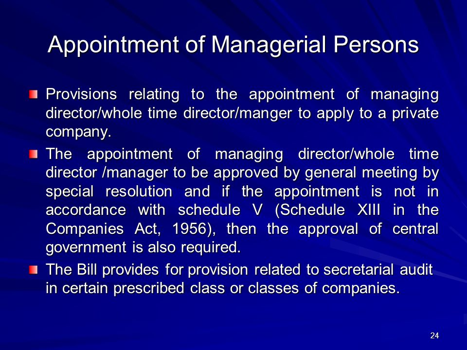Appointment of Managerial Persons Provisions relating to the appointment of managing director/whole time director/manger to apply to a private company.