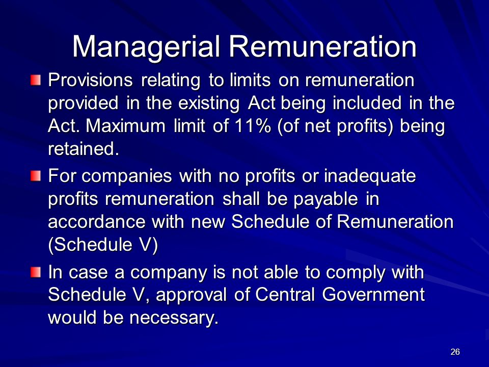Managerial Remuneration Provisions relating to limits on remuneration provided in the existing Act being included in the Act.