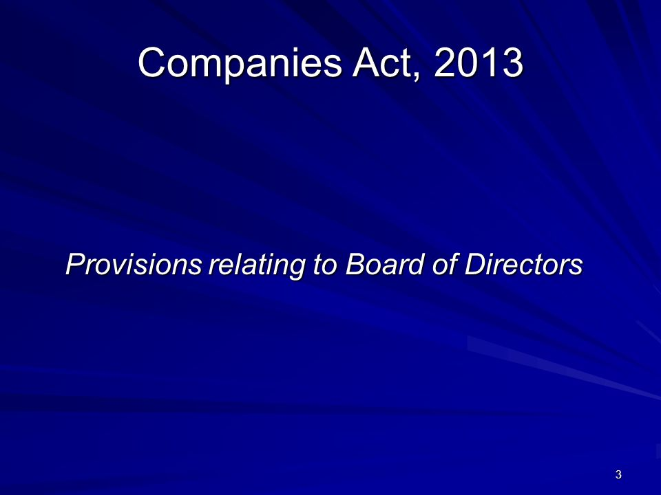 Companies Act, 2013 Provisions relating to Board of Directors 3