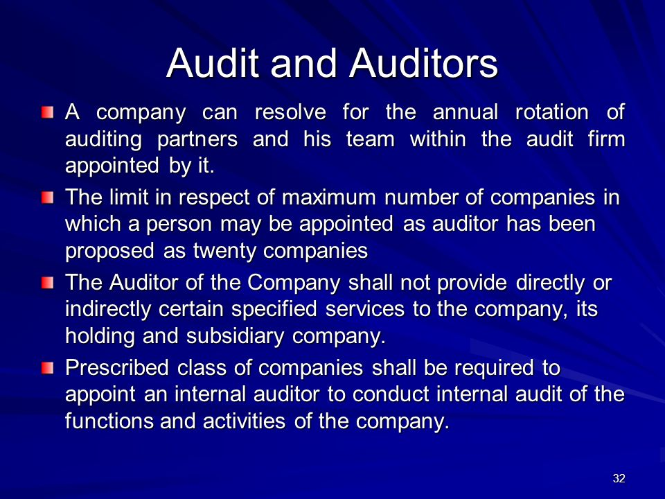 Audit and Auditors A company can resolve for the annual rotation of auditing partners and his team within the audit firm appointed by it.