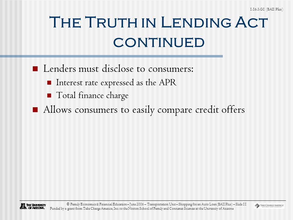 G1 (BAII Plus) © Family Economics & Financial Education – June 2006 – Transportation Unit – Shopping for an Auto Loan (BAII Plus) – Slide 11 Funded by a grant from Take Charge America, Inc.