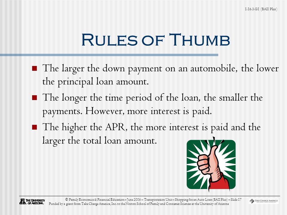 G1 (BAII Plus) © Family Economics & Financial Education – June 2006 – Transportation Unit – Shopping for an Auto Loan (BAII Plus) – Slide 17 Funded by a grant from Take Charge America, Inc.