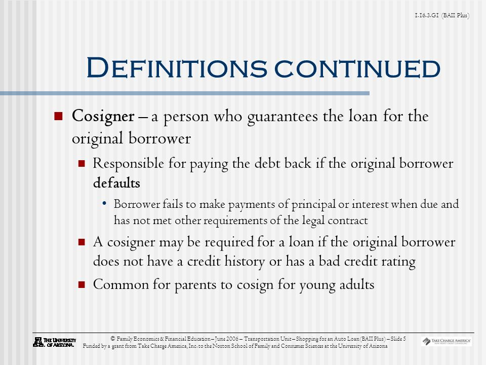 G1 (BAII Plus) © Family Economics & Financial Education – June 2006 – Transportation Unit – Shopping for an Auto Loan (BAII Plus) – Slide 5 Funded by a grant from Take Charge America, Inc.