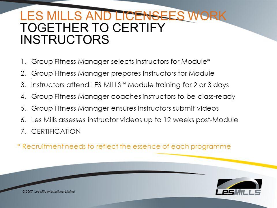 2006 Les Mills International Limited © 2007 Les Mills International ...