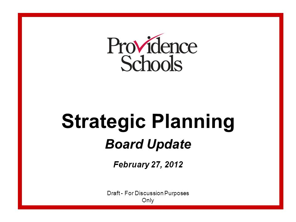 Strategic Planning Board Update February 27, 2012 Draft - For Discussion Purposes Only