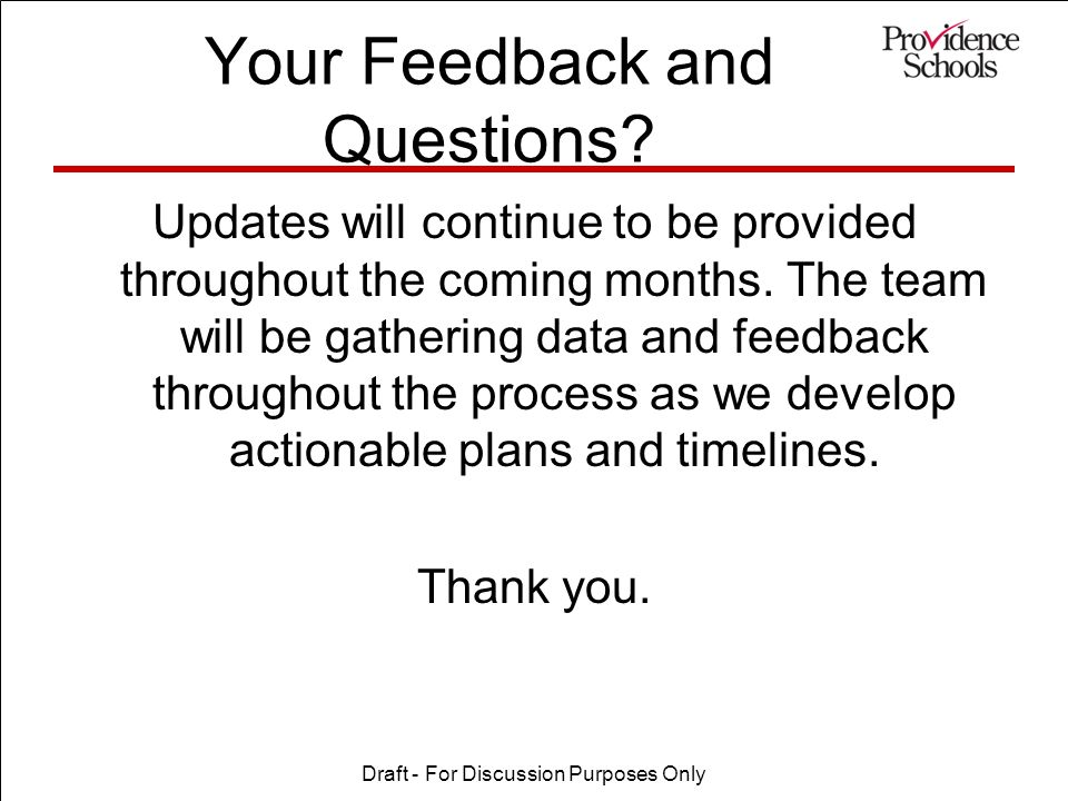 Your Feedback and Questions. Updates will continue to be provided throughout the coming months.