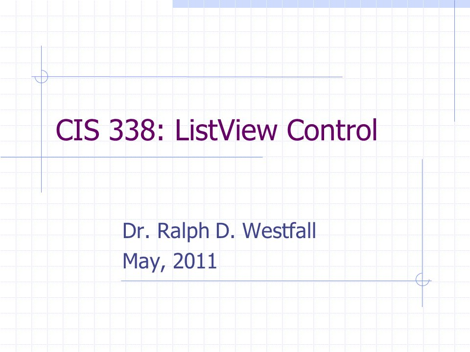 CIS 338: ListView Control Dr  Ralph D  Westfall May, ppt download