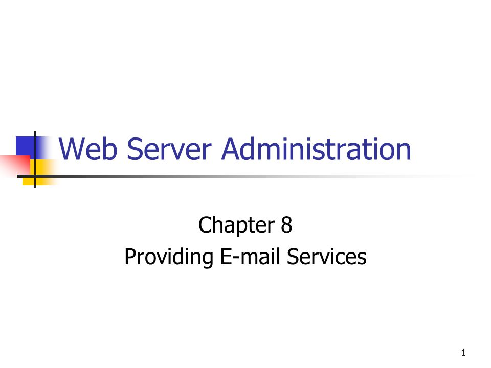 1 Web Server Administration Chapter 8 Providing  Services