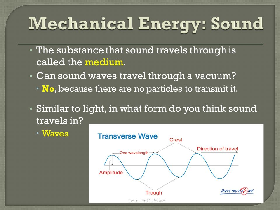 The substance that sound travels through is called the medium.
