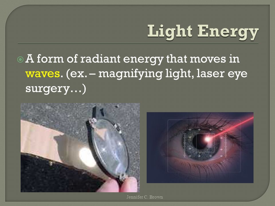  A form of radiant energy that moves in waves. (ex.